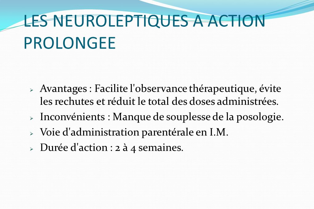 LES NEUROLEPTIQUES A ACTION PROLONGEE
