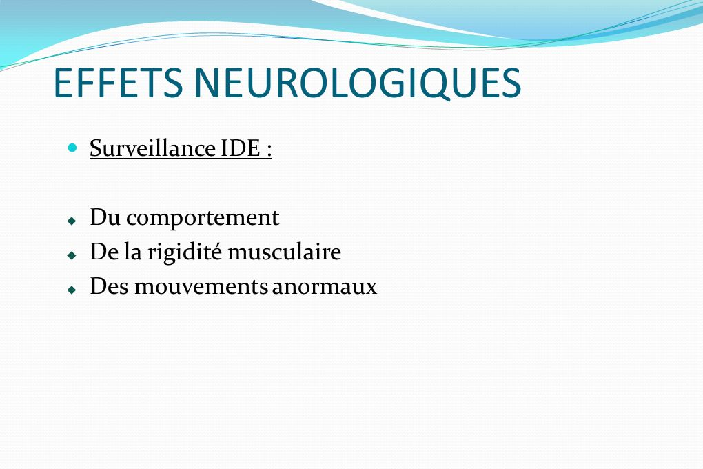 EFFETS NEUROLOGIQUES Surveillance IDE : Du comportement
