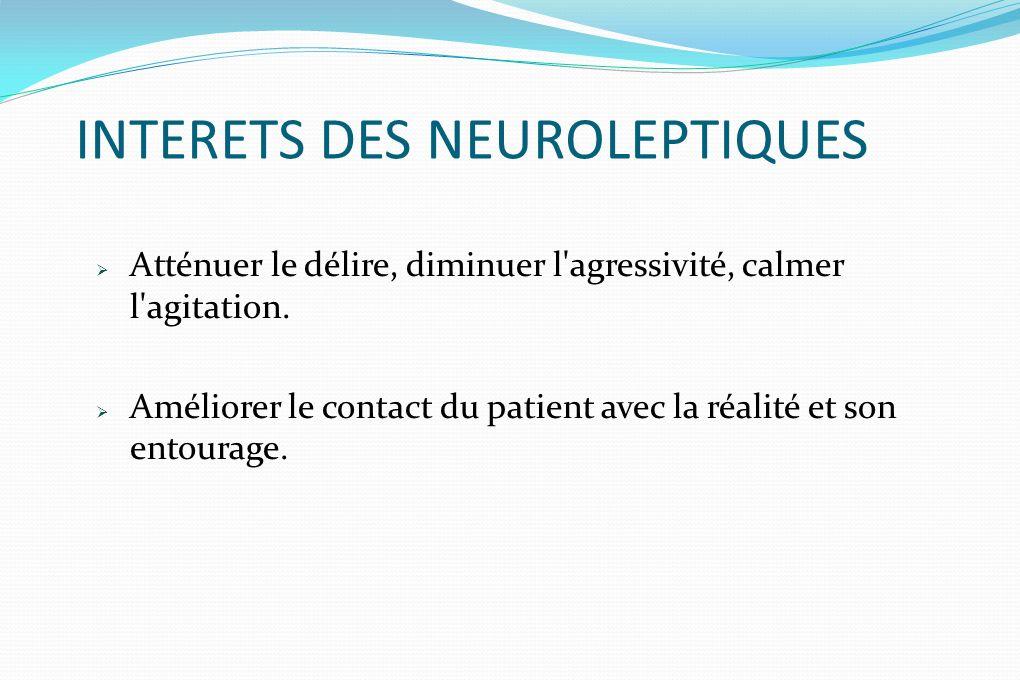 INTERETS DES NEUROLEPTIQUES