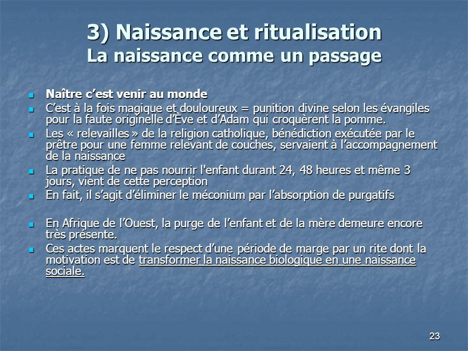3) Naissance et ritualisation La naissance comme un passage
