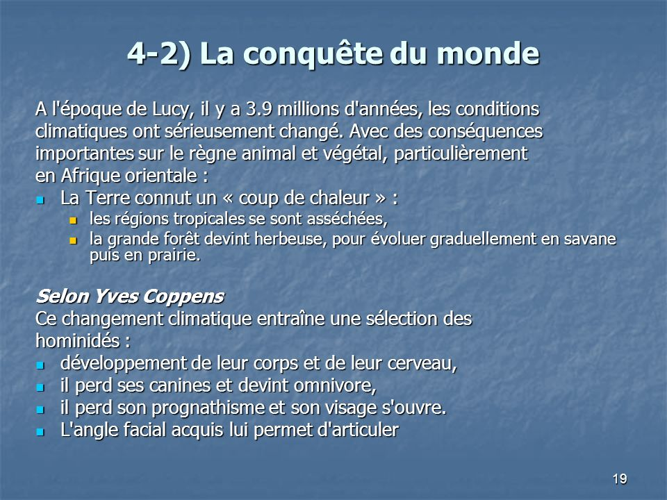 4-2) La conquête du monde A l époque de Lucy, il y a 3.9 millions d années, les conditions.