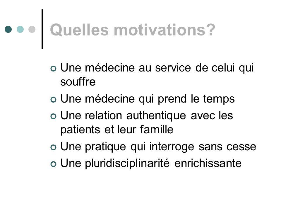 Quelles motivations Une médecine au service de celui qui souffre