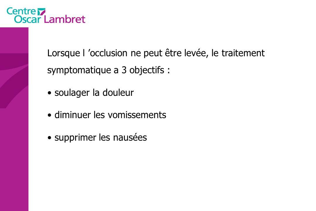 Lorsque l 'occlusion ne peut être levée, le traitement symptomatique a 3 objectifs :