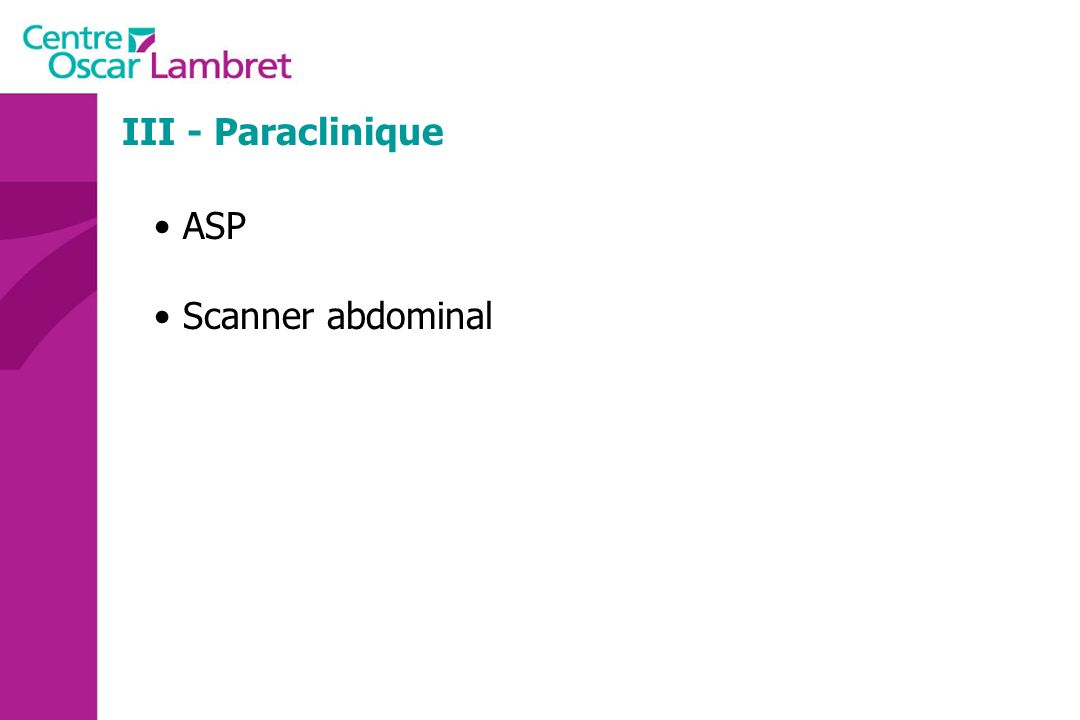 III - Paraclinique ASP Scanner abdominal