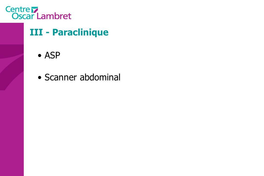 III - Paraclinique ASP Scanner abdominal