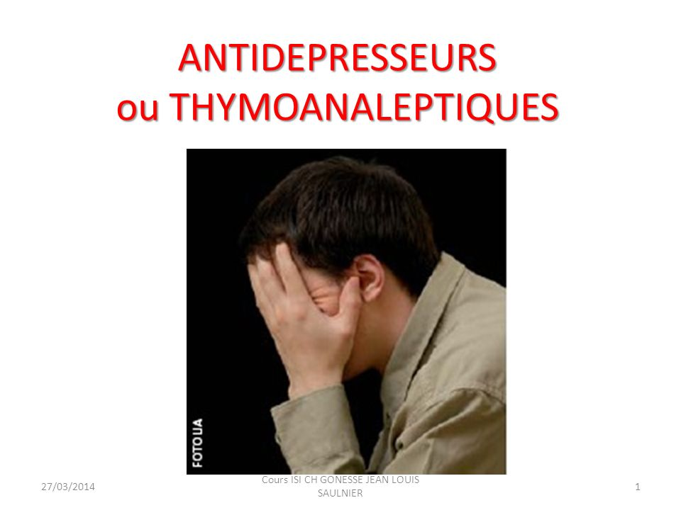 ANTIDEPRESSEURS ou THYMOANALEPTIQUES
