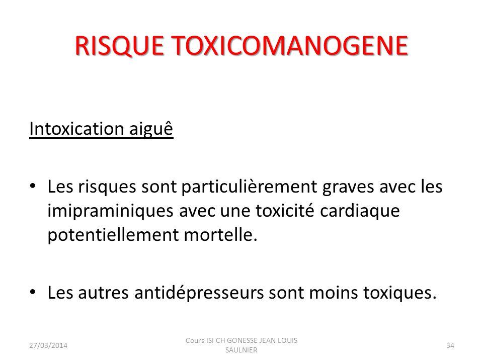 RISQUE TOXICOMANOGENE