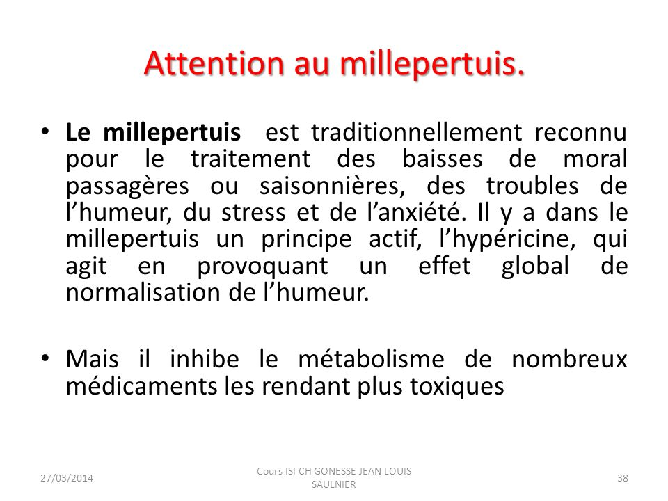 Attention au millepertuis.