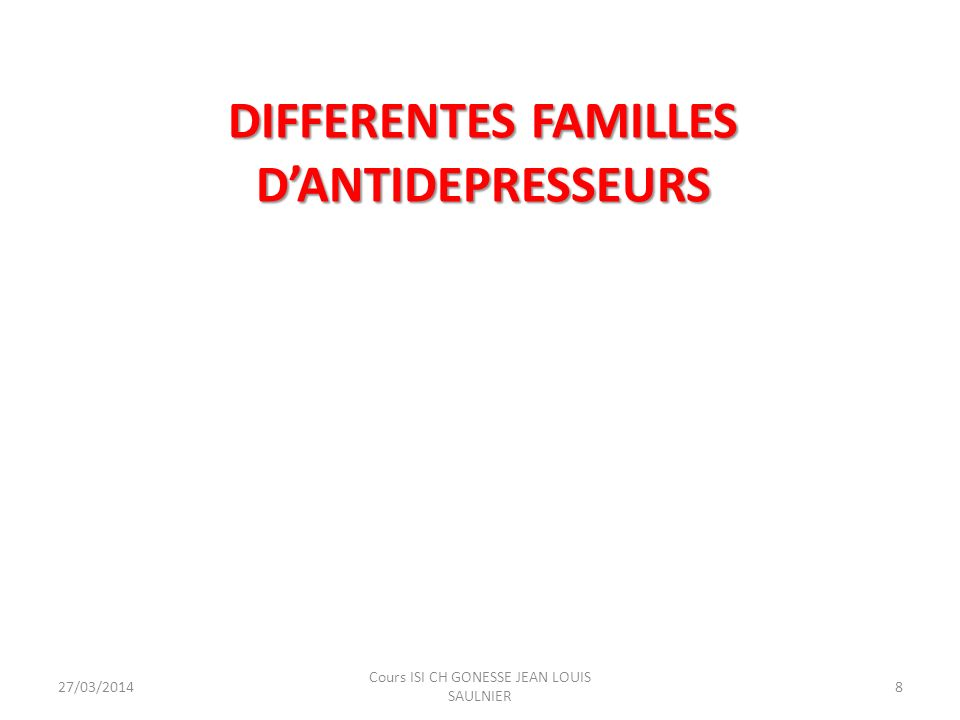DIFFERENTES FAMILLES D'ANTIDEPRESSEURS