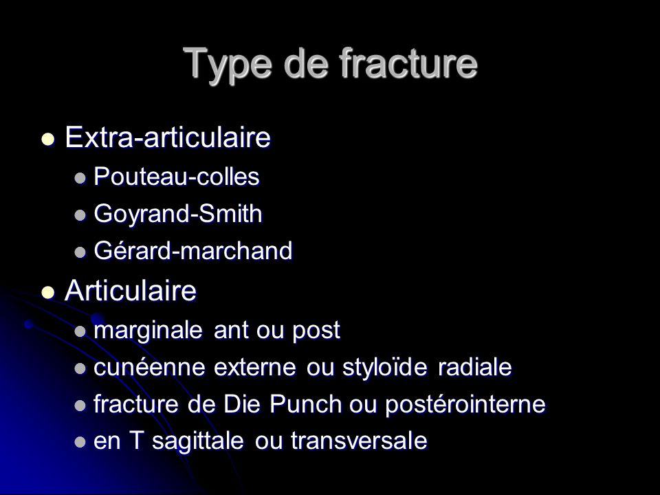 Type de fracture Extra-articulaire Articulaire Pouteau-colles