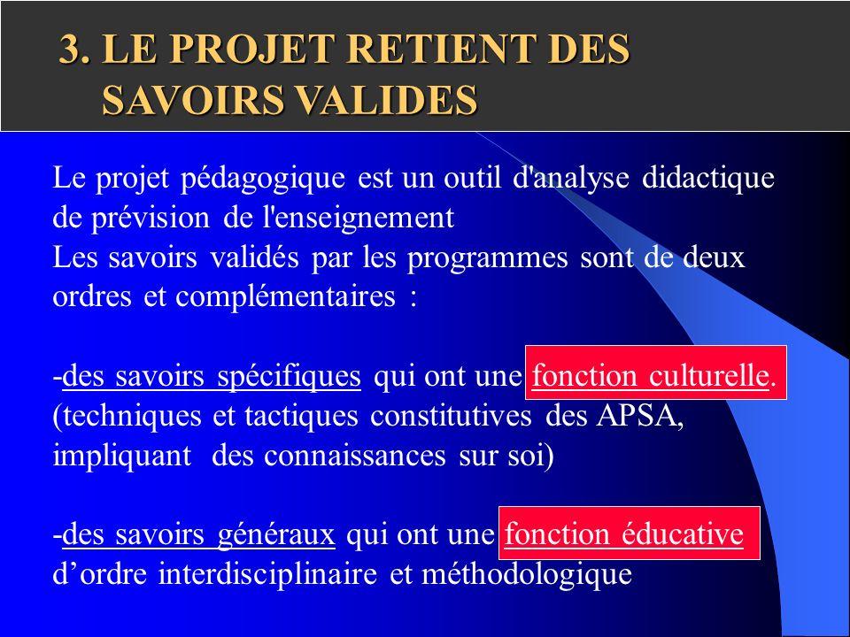 3. LE PROJET RETIENT DES SAVOIRS VALIDES