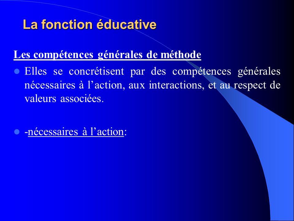La fonction éducative Les compétences générales de méthode