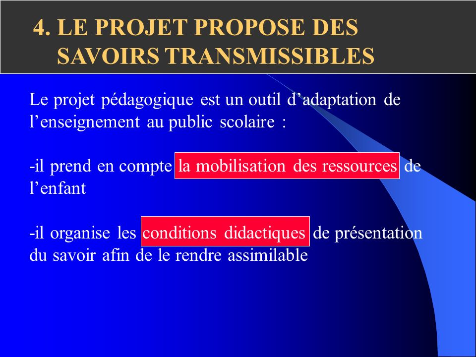 4. LE PROJET PROPOSE DES SAVOIRS TRANSMISSIBLES