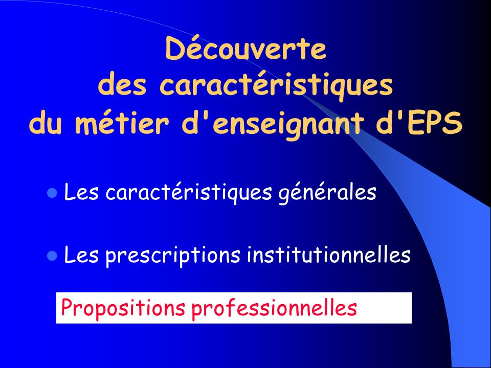 Découverte des caractéristiques du métier d enseignant d EPS