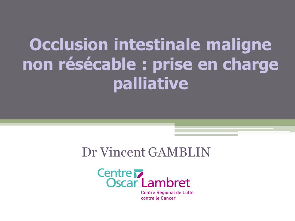 Occlusion intestinale maligne non résécable : prise en charge palliative