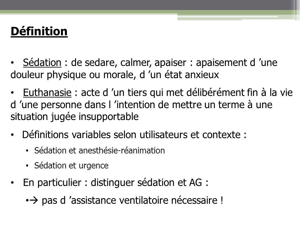 Définition Sédation : de sedare, calmer, apaiser : apaisement d 'une douleur physique ou morale, d 'un état anxieux.