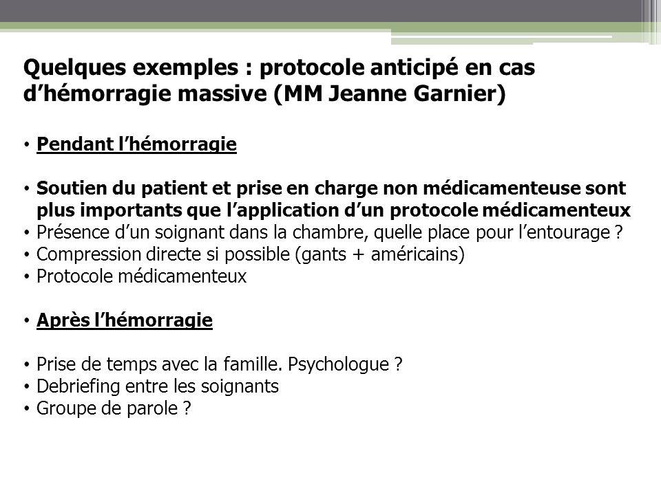 Quelques exemples : protocole anticipé en cas d'hémorragie massive (MM Jeanne Garnier)