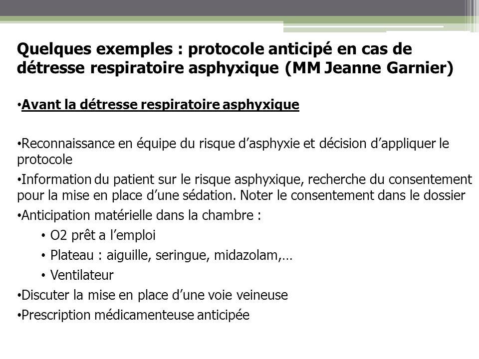 Quelques exemples : protocole anticipé en cas de détresse respiratoire asphyxique (MM Jeanne Garnier)