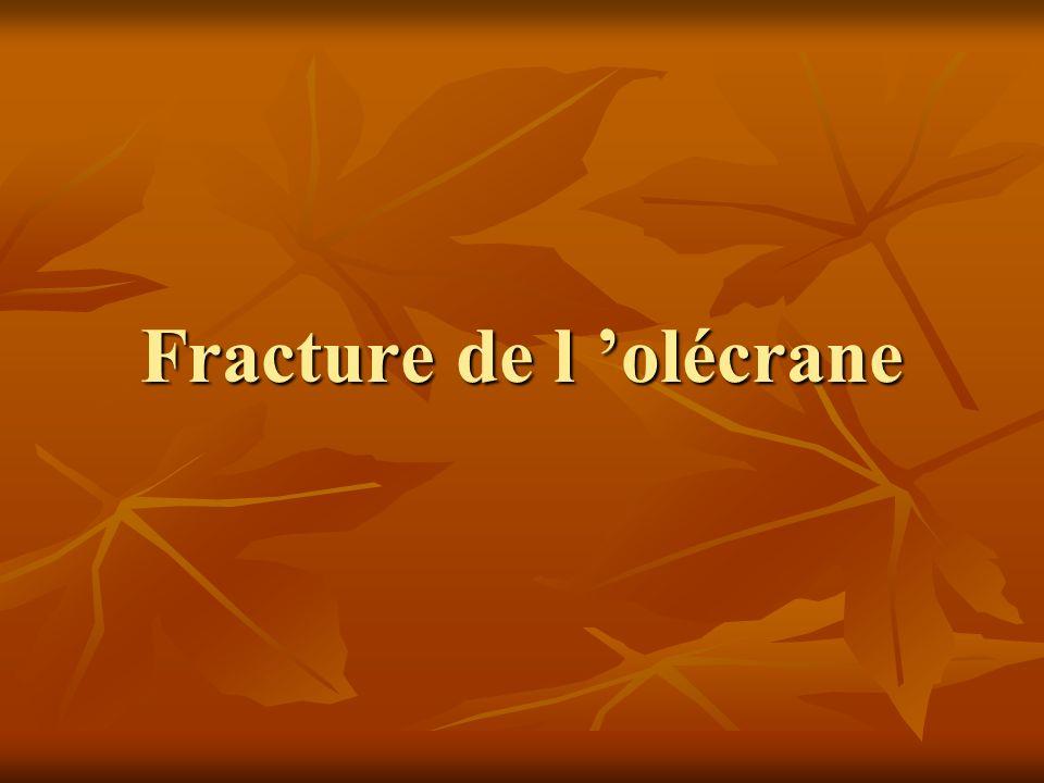 Fracture de l 'olécrane