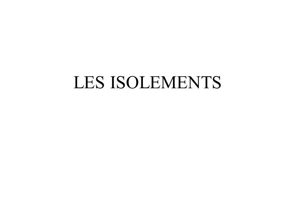 LES ISOLEMENTS