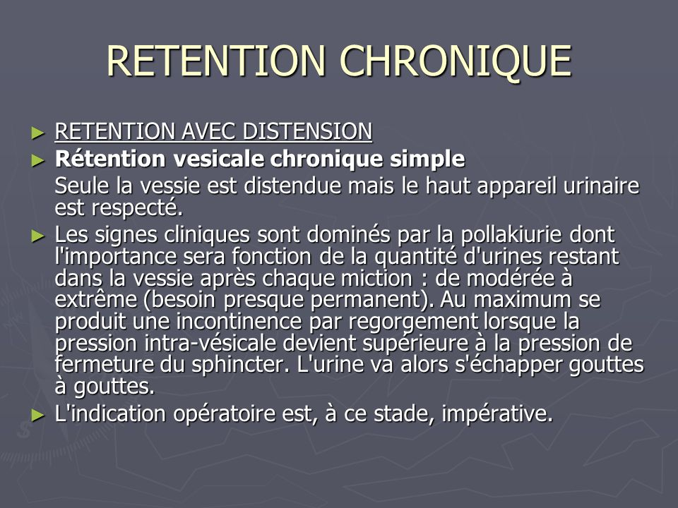 RETENTION CHRONIQUE RETENTION AVEC DISTENSION