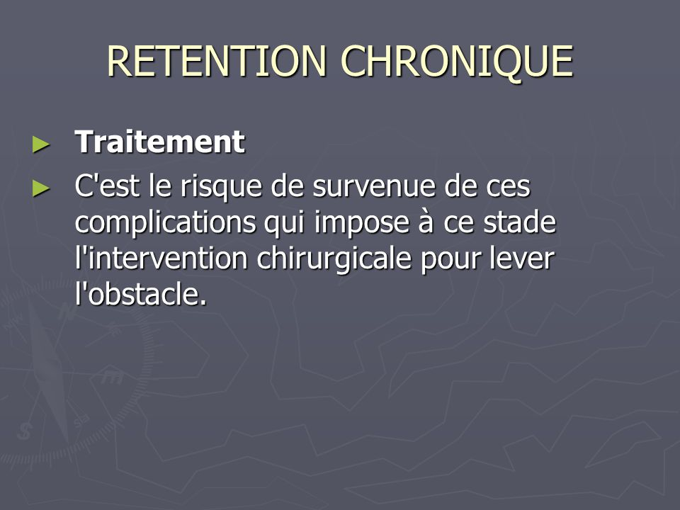 RETENTION CHRONIQUE Traitement