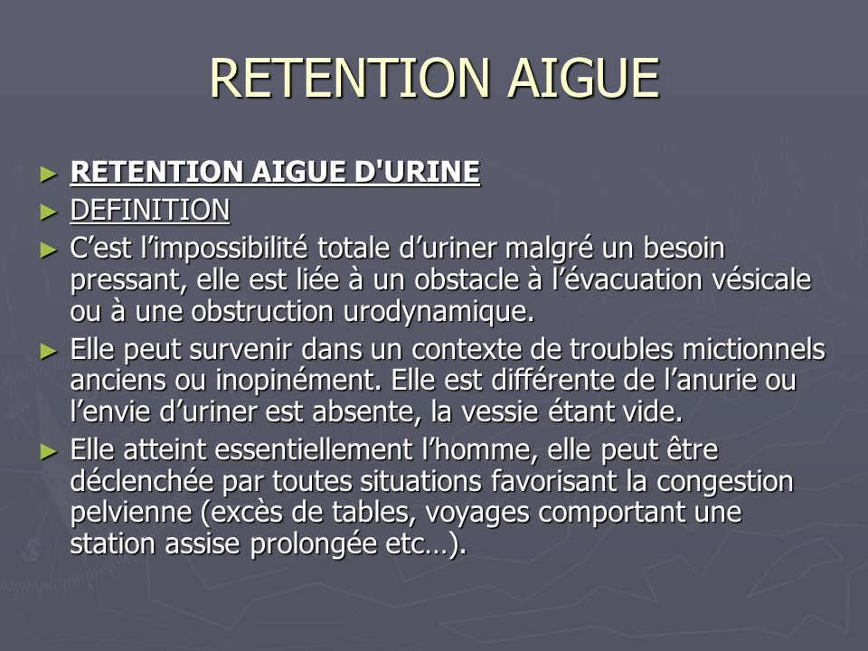 RETENTION AIGUE RETENTION AIGUE D URINE DEFINITION