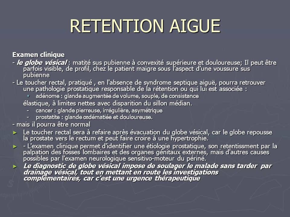 RETENTION AIGUE Examen clinique