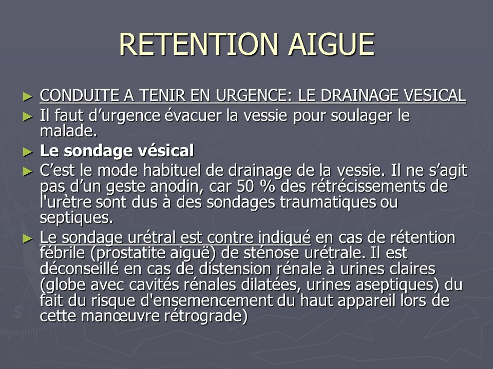 RETENTION AIGUE CONDUITE A TENIR EN URGENCE: LE DRAINAGE VESICAL