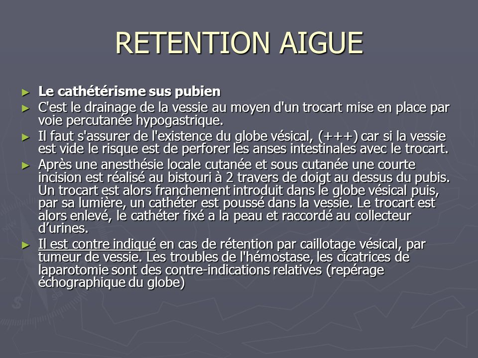 RETENTION AIGUE Le cathétérisme sus pubien