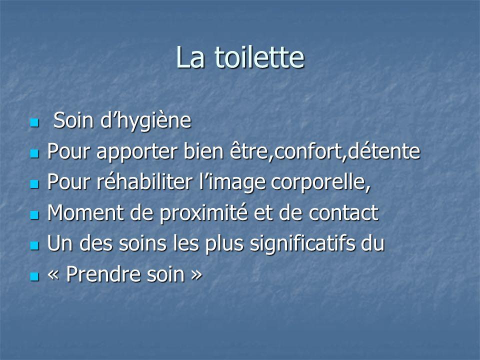 La toilette Soin d'hygiène Pour apporter bien être,confort,détente