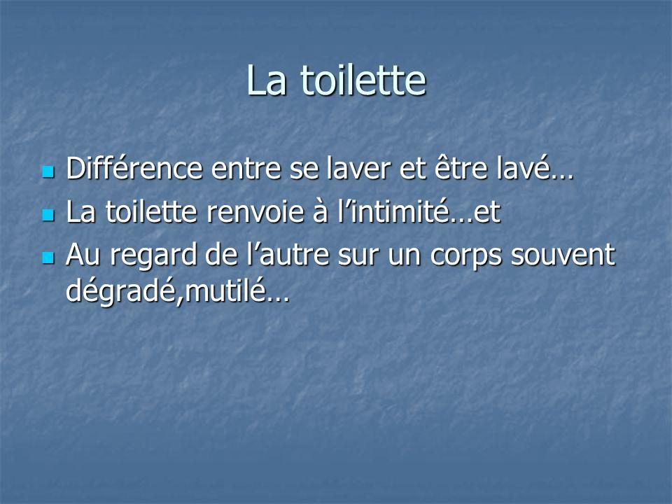 La toilette Différence entre se laver et être lavé…