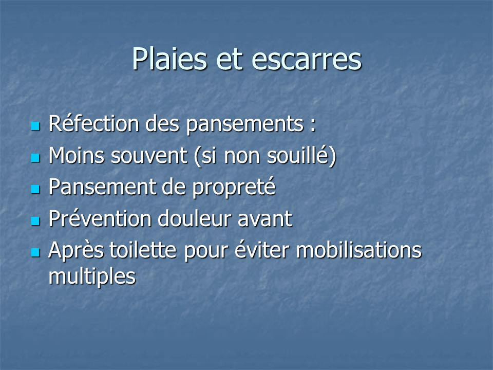 Plaies et escarres Réfection des pansements :