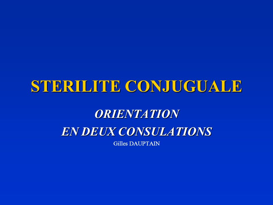 ORIENTATION EN DEUX CONSULATIONS Gilles DAUPTAIN