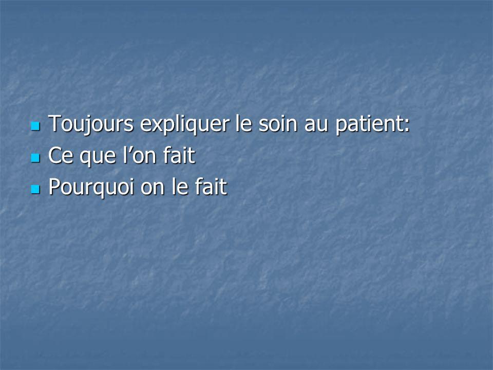 Toujours expliquer le soin au patient:
