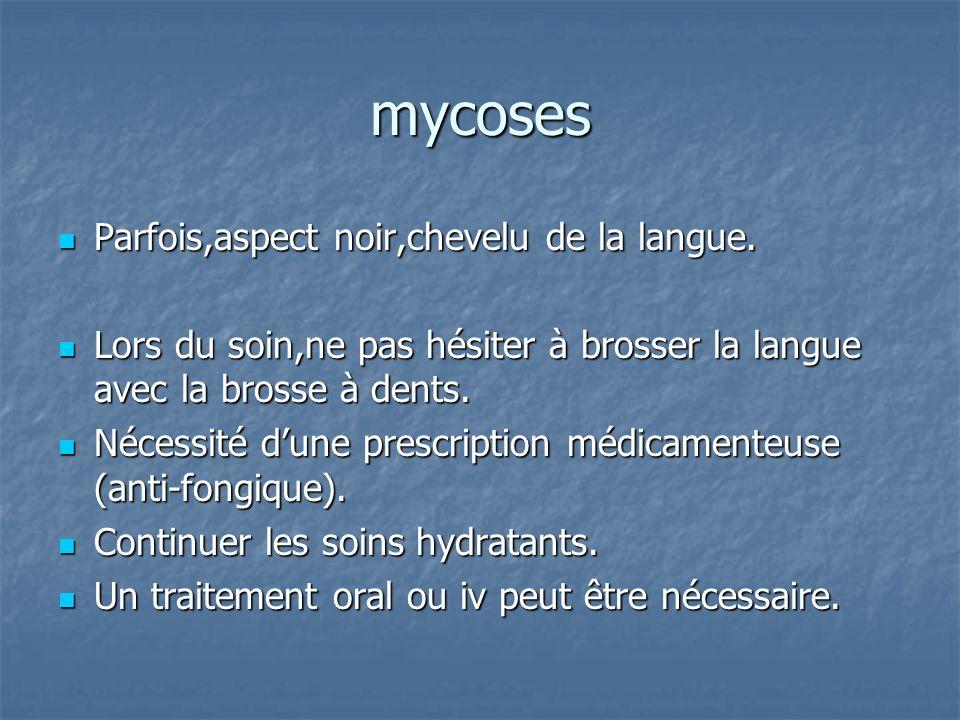 mycoses Parfois,aspect noir,chevelu de la langue.