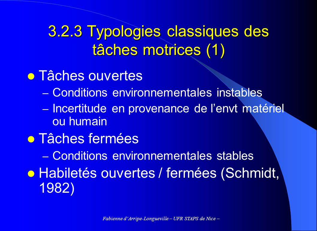 3.2.3 Typologies classiques des tâches motrices (1)