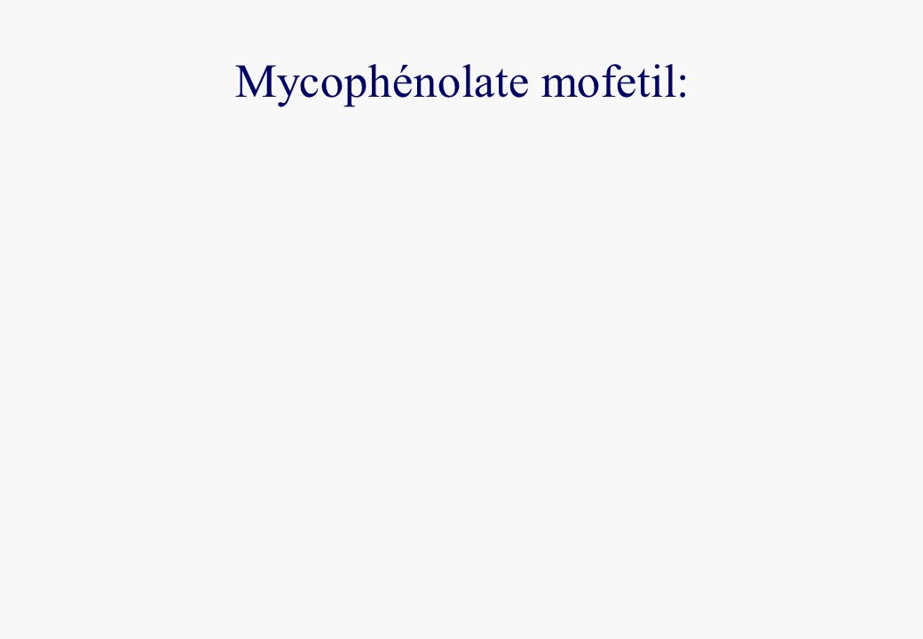 Mycophénolate mofetil:
