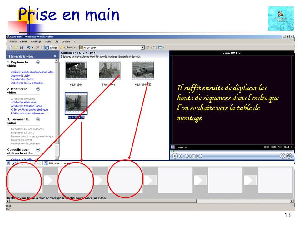 Prise en main Il suffit ensuite de déplacer les bouts de séquences dans l'ordre que l'on souhaite vers la table de montage.