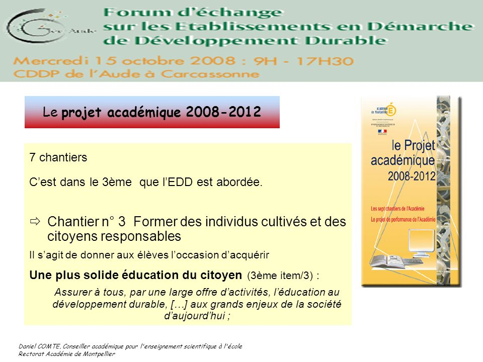 Le projet académique 2008-2012 7 chantiers C'est dans le 3ème que l'EDD est abordée.