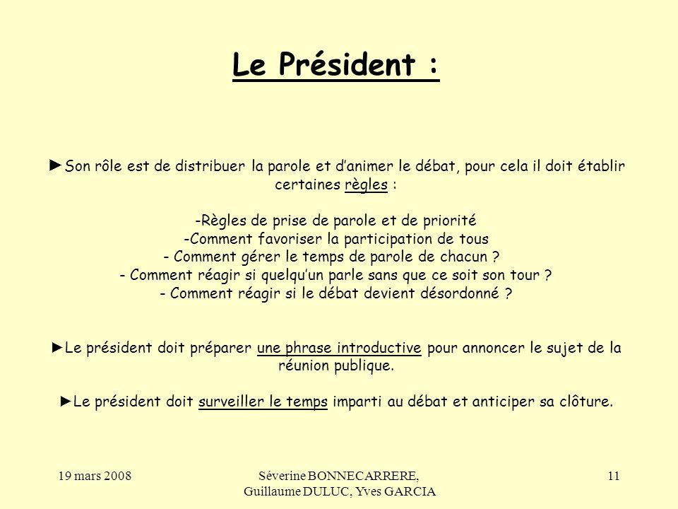 Le Président : ►Son rôle est de distribuer la parole et d'animer le débat, pour cela il doit établir certaines règles :