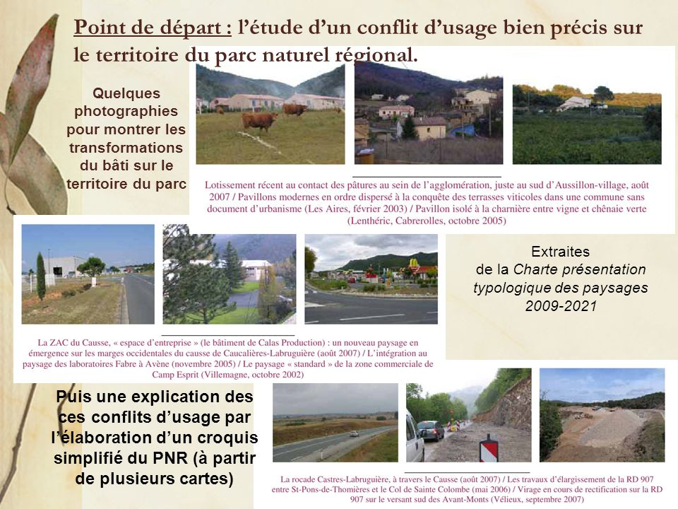Point de départ : l'étude d'un conflit d'usage bien précis sur le territoire du parc naturel régional.