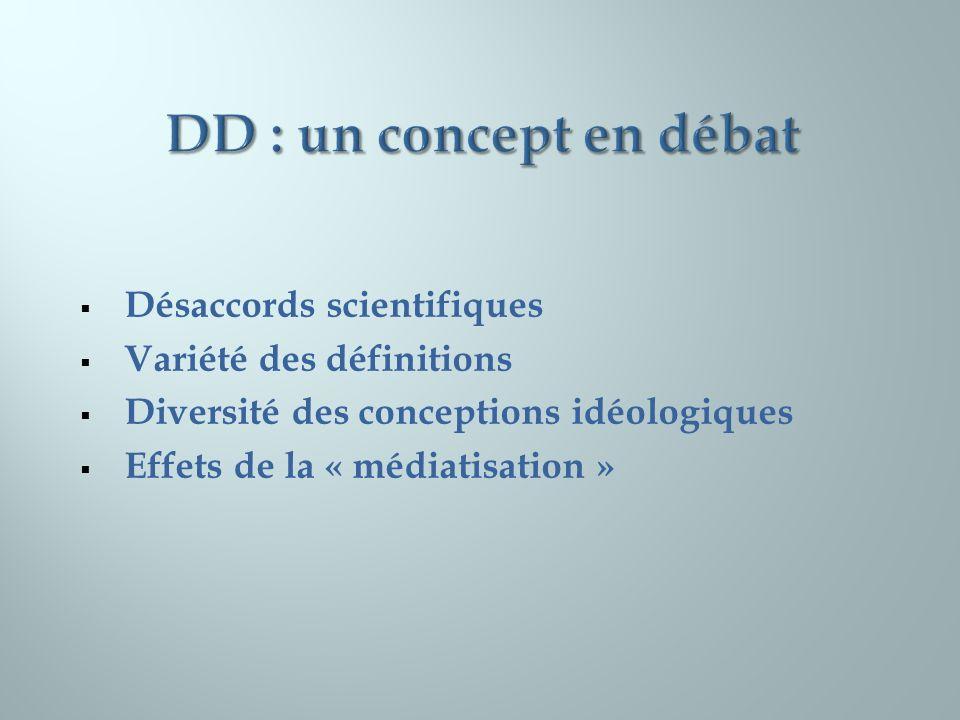 DD : un concept en débat Désaccords scientifiques