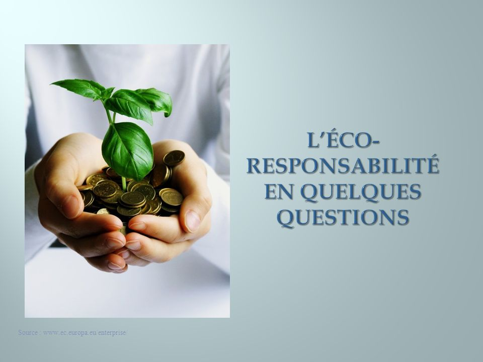 L'éco-responsabilité en quelques questions