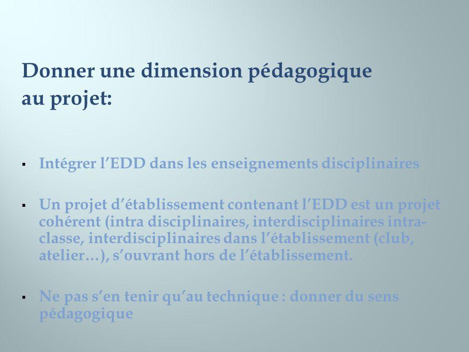 Donner une dimension pédagogique au projet: