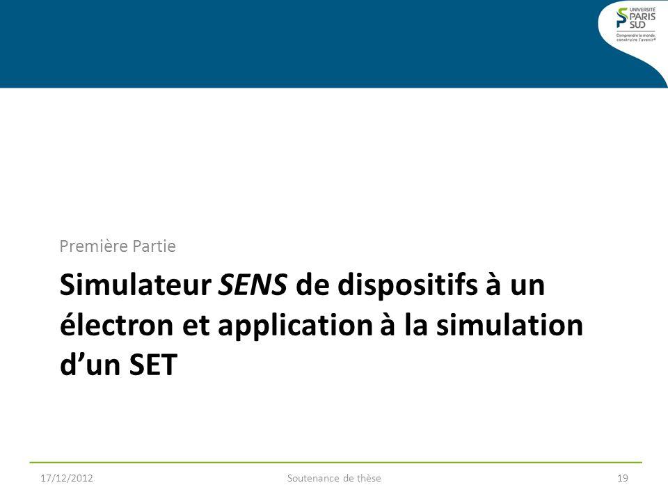 Première Partie Simulateur SENS de dispositifs à un électron et application à la simulation d'un SET.