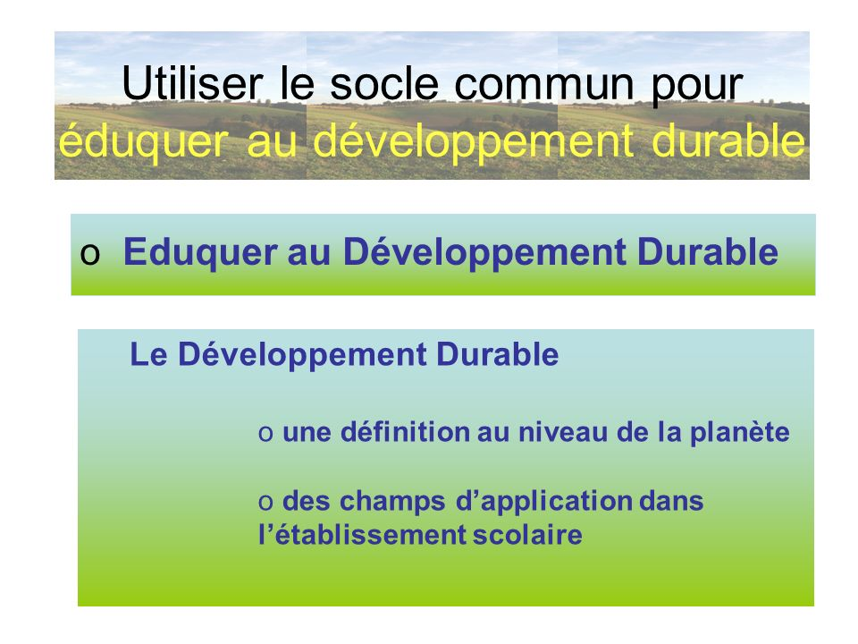 Utiliser le socle commun pour éduquer au développement durable