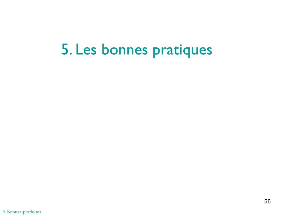 5. Les bonnes pratiques 5. Bonnes pratiques