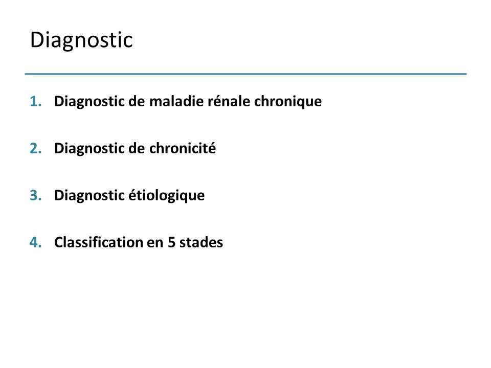 Diagnostic Diagnostic de maladie rénale chronique