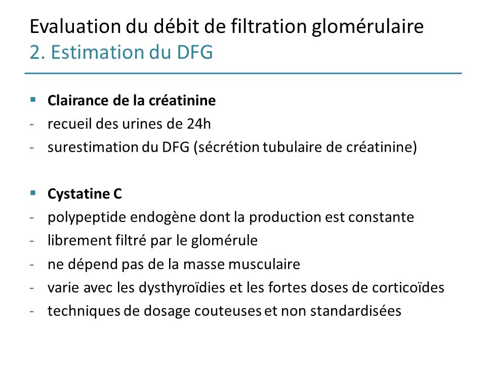 Evaluation du débit de filtration glomérulaire 2. Estimation du DFG